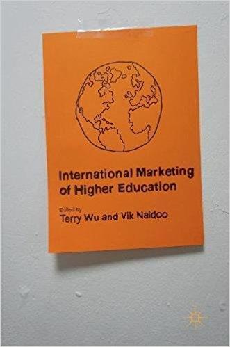 Terry Wu, Vik Naidoo – International Marketing of Higher Education