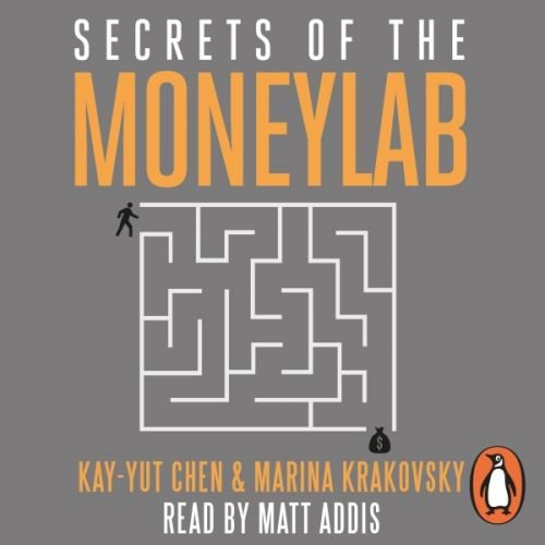 Secrets of the Moneylab: How Behavioral Economics Can Improve Your Business [Audiobook]