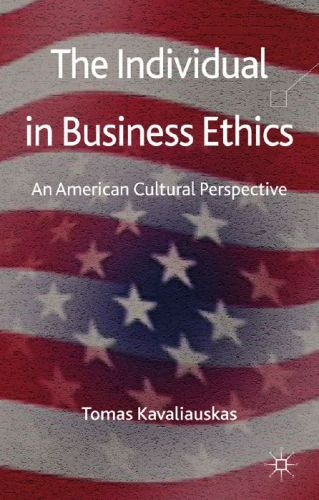 The Individual in Business Ethics: An American Cultural Perspective (repost)