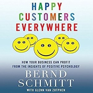 Happy Customers Everywhere: How Your Business Can Profit from the Insights of Positive Psychology [Audiobook]
