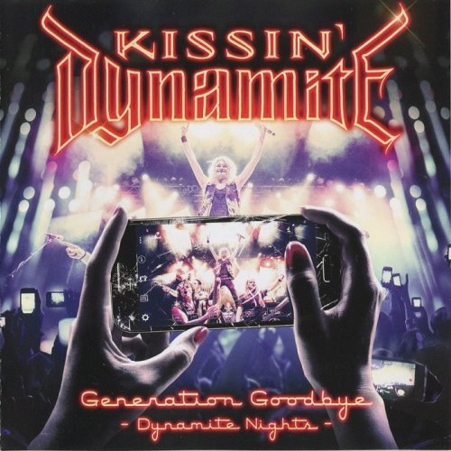 Kissin. Dynamite - Generation Goodbye - Dynamite Nights (Live) (2017) CD-Rip