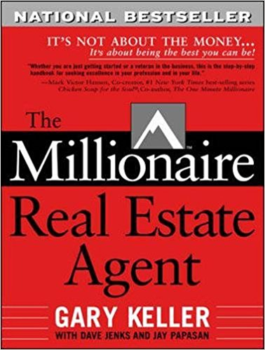 Gary Keller – The Millionaire Real Estate Agent: It's Not About the Money…It's About Being the Best You Can Be!