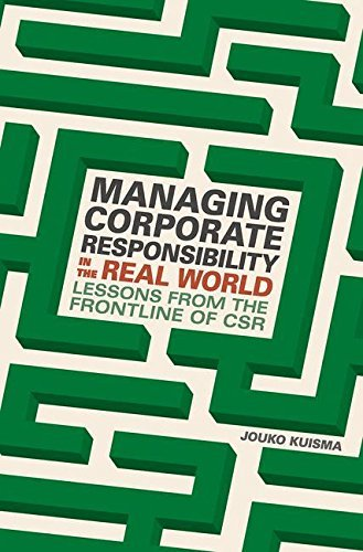 Jouko Kuisma – Managing Corporate Responsibility in the Real World: Lessons from the frontline of CSR