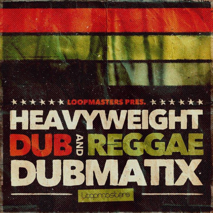 Download Loopmasters Dubmatix Heavyweight Dub and Reggae ...