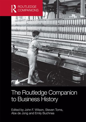 John F. Wilson, Steven Toms, Abe de Jong, Emily Buchnea – The Routledge Companion to Business History