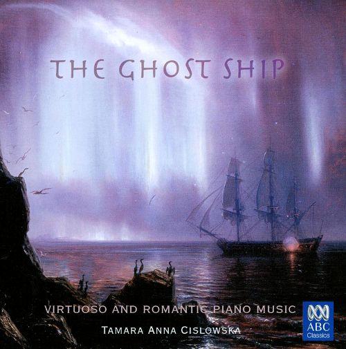 Tamara-Anna Cislowska - The Ghost Ship : Virtuoso and Romantic Piano Music (2008) FLAC