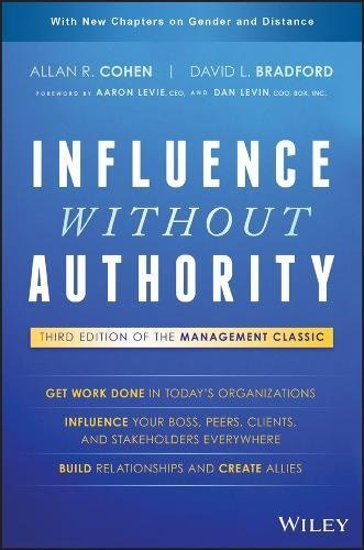 Allan R. Cohen, David L. Bradford – Influence Without Authority