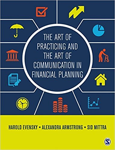 Harold Evensky, Alexandra Armstrong, Sid Mittra – The Art of Practicing and the Art of Communication in Financial Planning