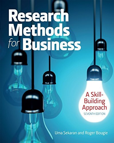 Research Methods For Business: A Skill Building Approach, 7 edition