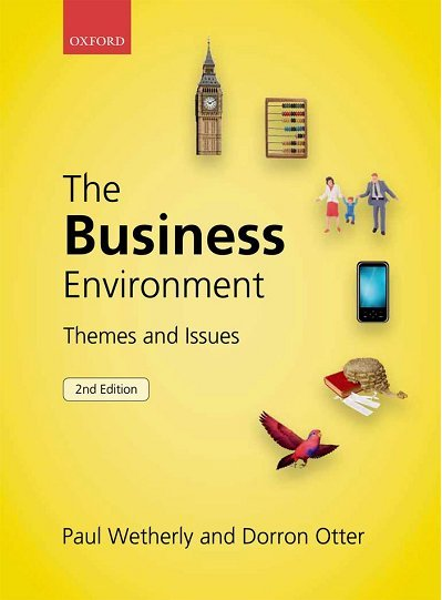 Paul Wetherly, Dorron Otter – The Business Environment: Themes and Issues, 2nd Edition