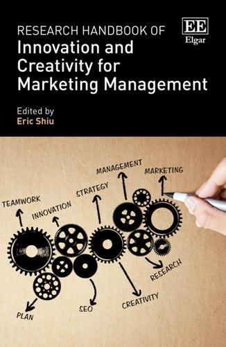 Eric Shiu – Research Handbook of Innovation and Creativity for Marketing Management