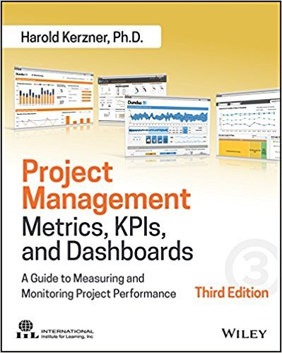 Harold Kerzner – Project Management Metrics, KPIs, and Dashboards: A Guide to Measuring and Monitoring Project Performance, 3rd Edition
