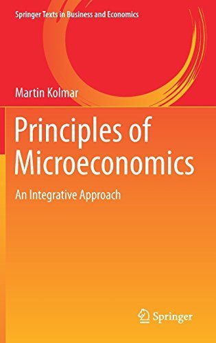 Martin Kolmar – Principles of Microeconomics: An Integrative Approach