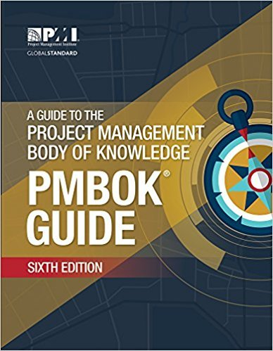 Project Management Institute – A Guide to the Project Management Body of Knowledge (6th edition)