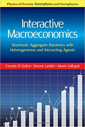 Corrado Di Guilmi, Mauro Gallegati, Simone Landini – Interactive Macroeconomics: Stochastic Aggregate Dynamics with Heterogeneous and Interacting Agents