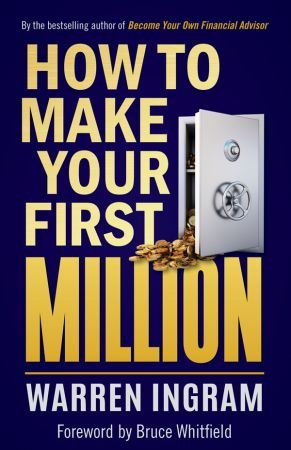 Warren Ingram – How to Make Your First Million