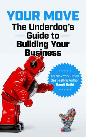Ramit Sethi – Your Move: The Underdog's Guide to Building Your Business
