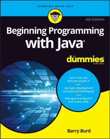 Beginning Programming with Java For Dummies, 5th Edition July 24th