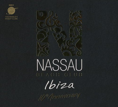 VA - Nassau Beach Club Ibiza 2017 (10th Anniversary Edition) (2017) FLAC
