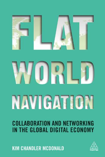 Flat World Navigation : Collaboration and Networking in the Global Digital Economy