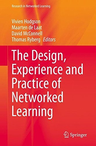 The Design, Experience and Practice of Networked Learning (Research in Networked Learning)
