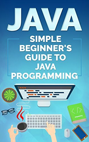 Download Java: Simple Beginner's Guide to Java Programming (Tips and