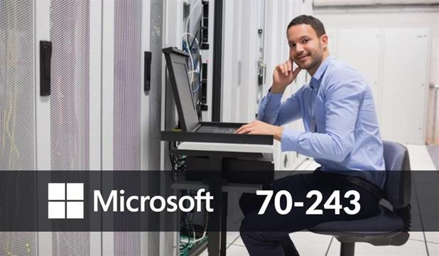Microsoft 70-243  Administering and Deploying SCCM 2012