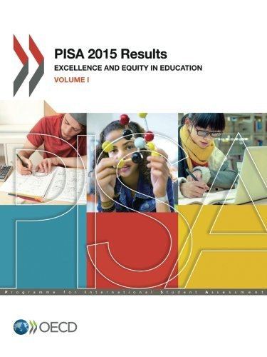 PISA 2015 Results: Excellence and Equity in Education (Volume I)