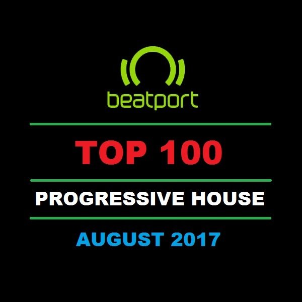 Download beatport top 100 progressive house august 2017 for Progressive house music