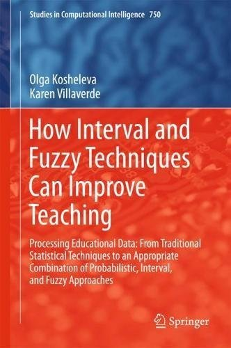 How Interval and Fuzzy Techniques Can Improve Teaching: Processing Educational Data