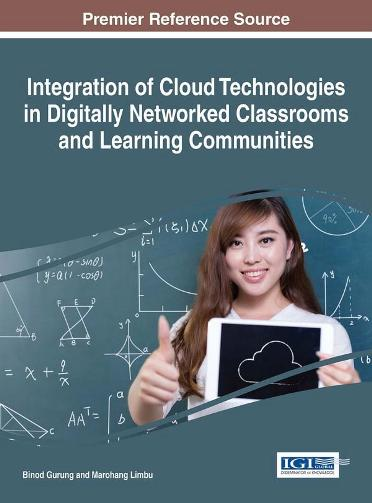 Integration of Cloud Technologies in Digitally Networked Classrooms and Learning Communities