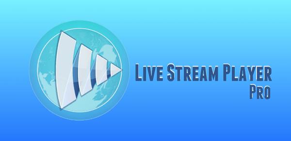 live stream player pro apk download