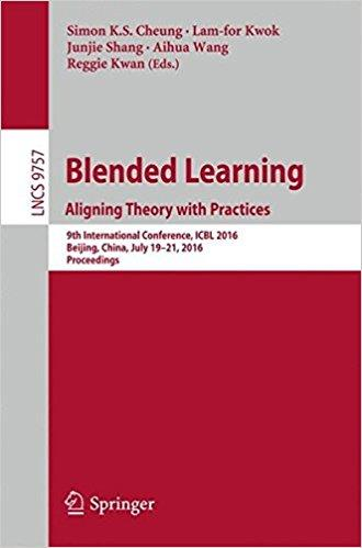 Blended Learning: Aligning Theory with Practices: 9th International Conference