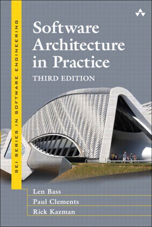 Software Architecture in Practice, 3rd Edition (True PDF)