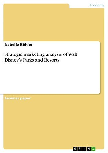 Isabelle Köhler – Strategic marketing analysis of Walt Disney's Parks and Resorts