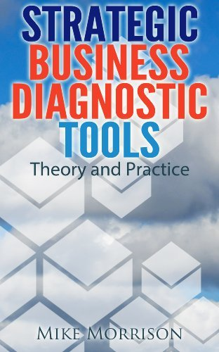 Mike Morrison – Strategic Business Diagnostic Tools – Theory and Practice