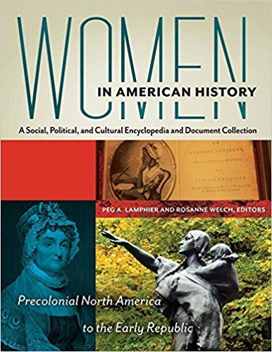 Women in American History: A Social, Political, and Cultural Encyclopedia and Document Collection