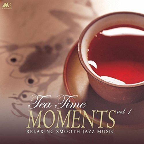 VA - Tea Time Moments Vol 1 (Finest Relaxing Smooth Jazz Music) (2017)