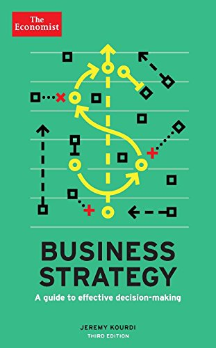 Jeremy Kourdi The Economist – Business Strategy: A guide to effective decision-making (Economist Books)