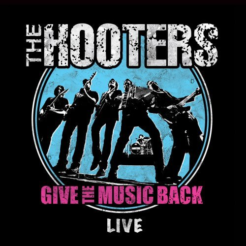 The Hooters - Give The Music Back Live Double Album (2017)
