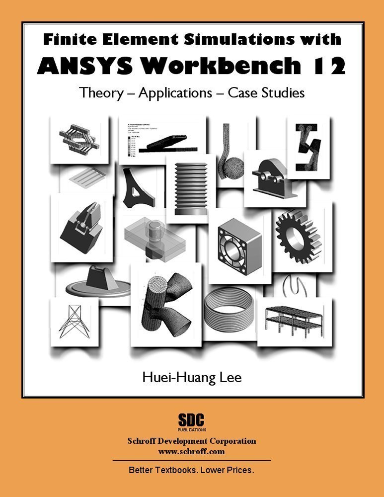 Download Finite Element Simulations with ANSYS Workbench 12
