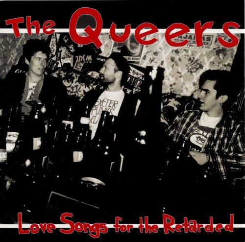 The Queers - Love Songs for the Retarded (1993, Reissue 2017)