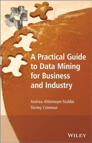 Andrea Ahlemeyer-Stubbe, Shirley Coleman – A Practical Guide to Data Mining for Business and Industry