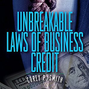Unbreakable Laws of Business Credit [Audiobook]