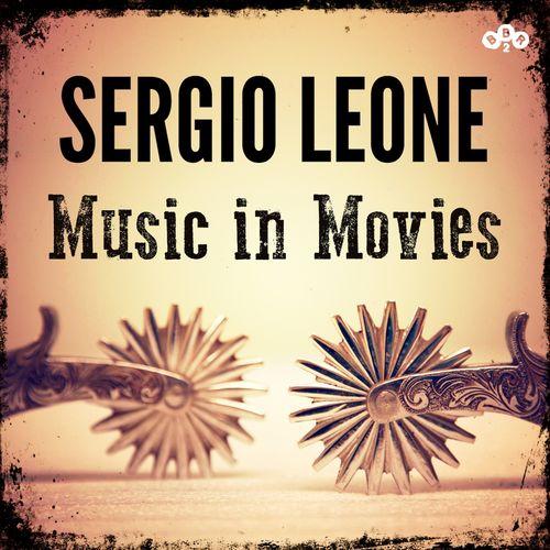 Ennio Morricone - Sergio Leone - Music In Movies (2017)
