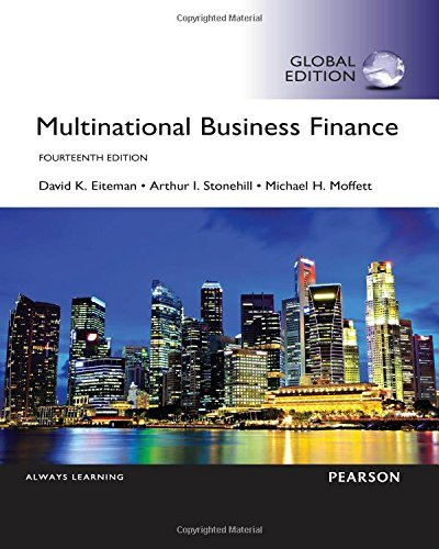 David K. Eiteman,‎ Arthur I. Stonehill,‎ Michael H. Moffett – Multinational Business Finance, Fourteenth Edition