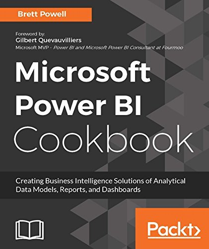 Microsoft Power BI Cookbook: Creating Business Intelligence Solutions of Analytical Data Models, Reports, and Dashboards