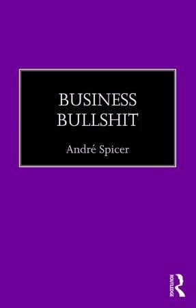 André Spicer – Business Bullshit
