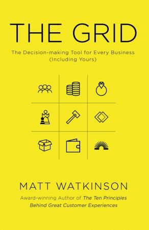 Matt Watkinson – The Grid: The Decision-making Tool for Every Business (Including Yours)