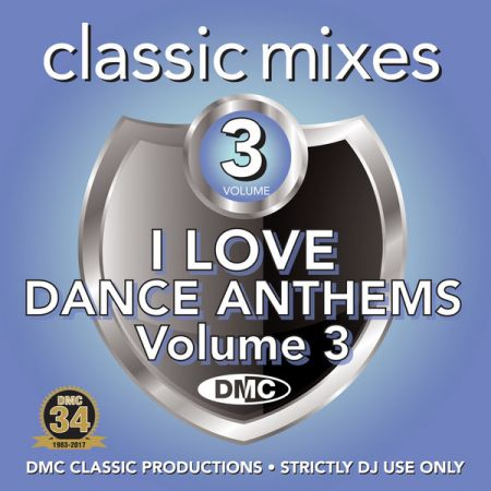 VA - DMC Classic Mixes I Love Dance Anthems Vol 3 (2017)